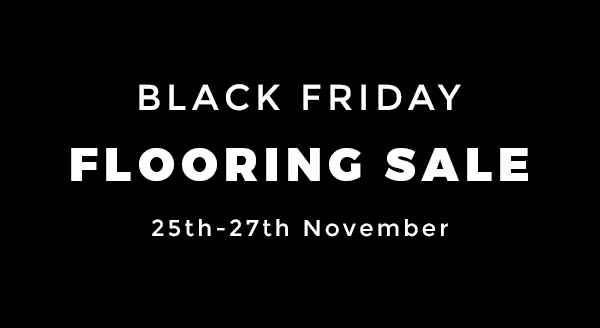 black friday deals 25th 27th november floorstyle group. Black Bedroom Furniture Sets. Home Design Ideas